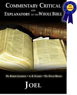 Commentary Critical and Explanatory on the Whole Bible - Book of Joel