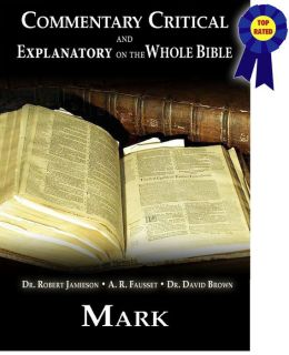 Commentary Critical and Explanatory on the Whole Bible - Book of Mark