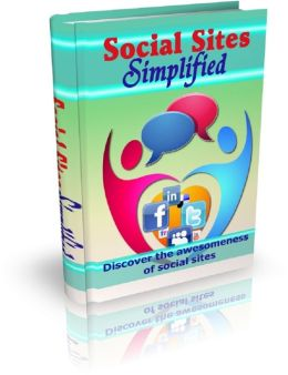 Social Sites Simplified: Discover The Awesomeness Of Social Sites