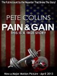 Book Cover Image. Title: Pain & Gain:  This Is A True Story, Author: Pete Collins