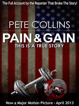 Pain & Gain: This Is A True Story
