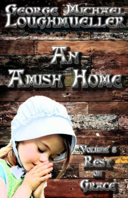 An Amish Home - Volume 8 - Rest On Grace