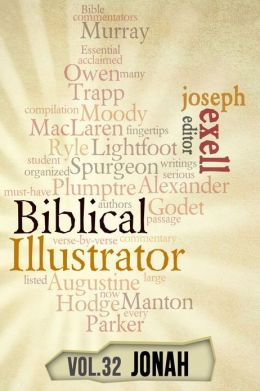 The Biblical Illustrator - Vol. 32 - Pastoral Commentary on Jonah