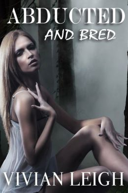 Abducted and Bred Three Breeding Stories Reluctant Monster Gangbang
