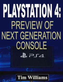 Playstation 4: Preview of Next Generation Console
