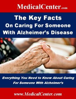 The Key Facts on Caring For Someone With Alzheimer's Disease