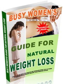 Busy Women's Guide for Natural Weight Loss