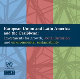 European Union and Latin America and the Caribbean: Investments for growth, social inclusion and environmental sustainability