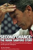 Book Cover Image. Title: Second Chance:  The Mark Sanford Story, Author: Tony Bartelme