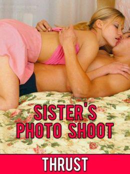 Sister's Photo Shoot (Pseudo Incest Brother Sister Teenage Virgin Erotica)
