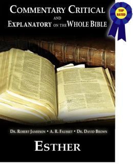 Commentary Critical and Explanatory on the Whole Bible - Book of Esther
