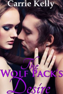 The Wolf Pack's Desire (Trapped by the Wolf Pack 2) (BBW, Werewolf Menage)