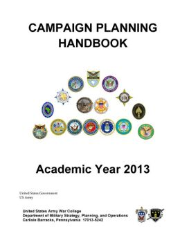 Campaign Planning Handbook – Academic Year 2013 – United States Army War College