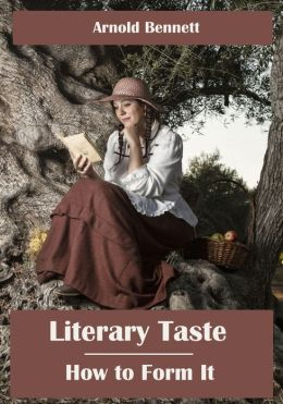 Literary Taste : How to Form It (Illustrated)