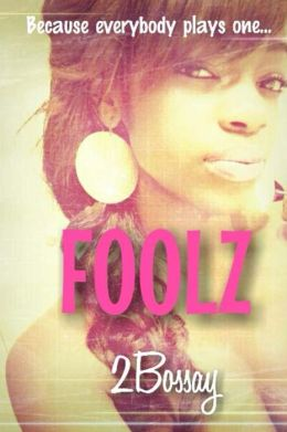 FOOLZ (THE FOOLZ SERIES)