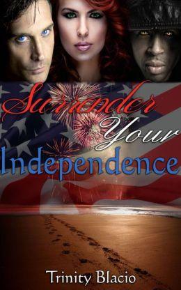 Surrender Your Independence