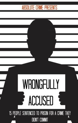 Wrongfully Accused: 15 People Sentence to Prison for a Crime They Weren't Guilty Of