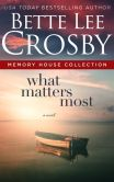 Book Cover Image. Title: What Matters Most, Author: Bette Lee Crosby
