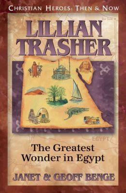 Lillian Trasher: The Greatest Wonder in Egypt