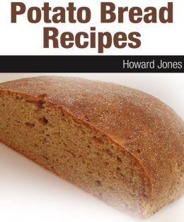 Potato Bread Recipes Revealed