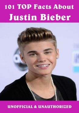 101 Top Facts About Justin Bieber