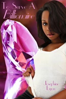 To Serve a Billionaire (BWWM Interracial Romance)