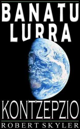 Banatu Lurra - Kontzepzio (Basque Edition)