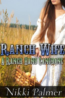 Ranch Wife (A Ranch Hand Gangbang)