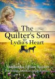 Book Cover Image. Title: The Quilter's Son:  Book Two: Lydia's Heart (Amish Romance), Author: Samantha Jillian Bayarr