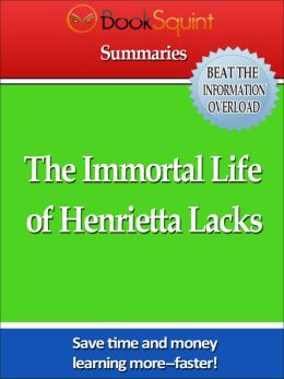 BookSquint Summary, The Immortal LIfe of Henrietta Lacks