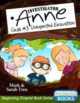 Investigator Anne - Case #3 Unexpected Excavation