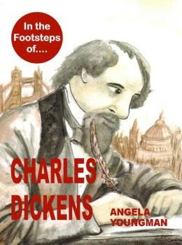 In the Footsteps of Charles Dickens (In the Footsteps of...., #6)