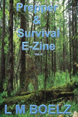 Prepper & Survival E-Zine 4 (Monthly electronic magazine)
