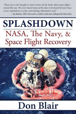 Splashdown: NASA, The Navy, and Space Flight Recovery