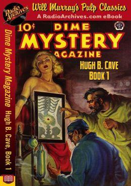 Dime Mystery Magazine Hugh B. Cave, Book 1