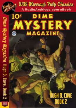 Dime Mystery Magazine Hugh B. Cave, Book 2