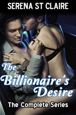 The Billionaire's Desire - The Complete Series 3 Story Bundle