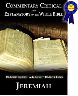 Commentary Critical and Explanatory on the Whole Bible - Book of Jeremiah
