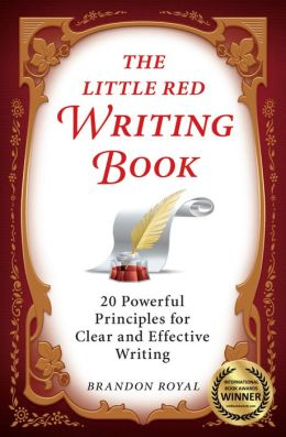 The Little Red Writing Book: 20 Powerful Principles for Clear and Effective Thinking (International Edition)