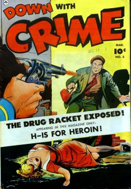 Down With Crime Number 3 Crime Comic Book