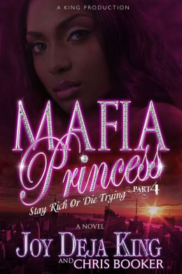Mafia Princess Part 4...Stay Rich Or Die Trying