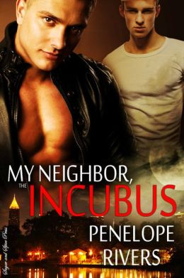 My Neighbor the Incubus [Gay Erotic Romance]