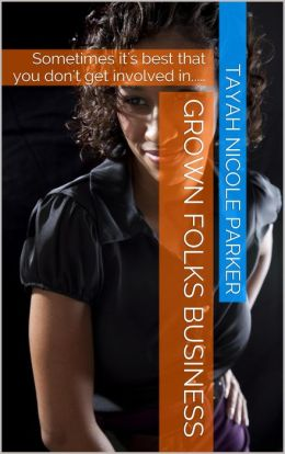 Grown Folks Business: A Novel