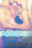 Book Cover Image. Title: Forever Too Far, Author: Abbi Glines