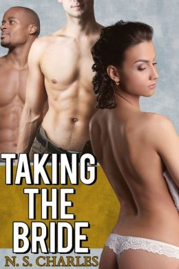 Taking the Bride (Reluctant Breeding Gangbang Erotica)