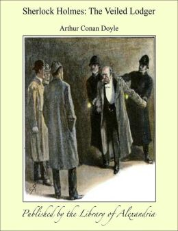 Sherlock Holmes: The Veiled Lodger