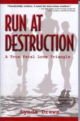 Run at Destruction: A True Fatal Love Triangle