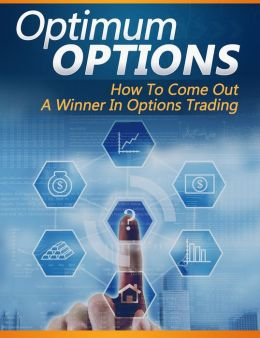 Optimum Options: How To Come Out A Winner In Options Trading