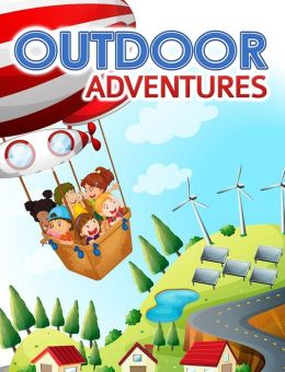 Outdoor Adventures: Your Guide To Enjoying The Great Outdoors