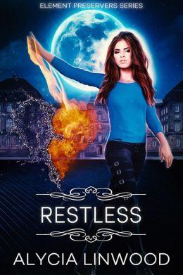 Restless (Element Preservers, #4)